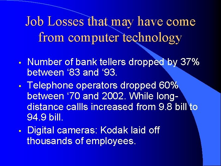 Job Losses that may have come from computer technology • • • Number of