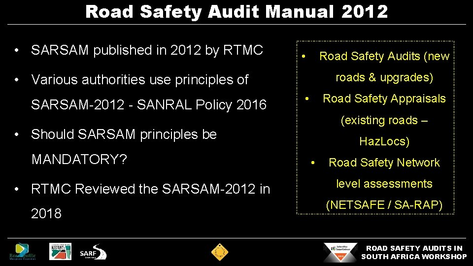 Road Safety Audit Manual 2012 • SARSAM published in 2012 by RTMC • Road