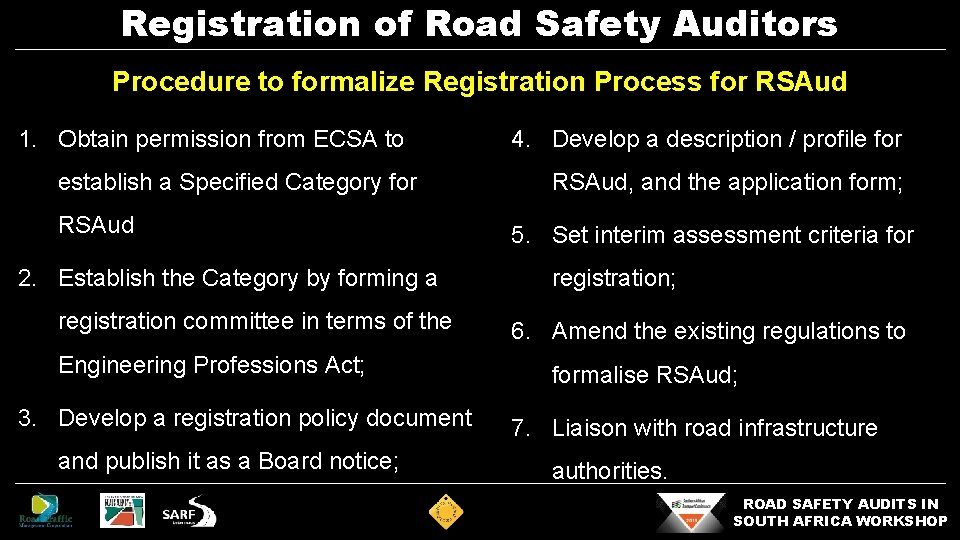Registration of Road Safety Auditors Procedure to formalize Registration Process for RSAud 1. Obtain