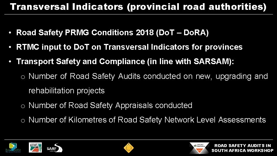 Transversal Indicators (provincial road authorities) • Road Safety PRMG Conditions 2018 (Do. T –
