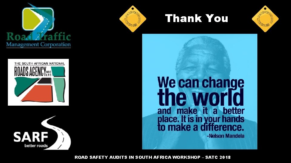 Thank You ROAD SAFETY AUDITS IN SOUTH AFRICA WORKSHOP – SATC 2018