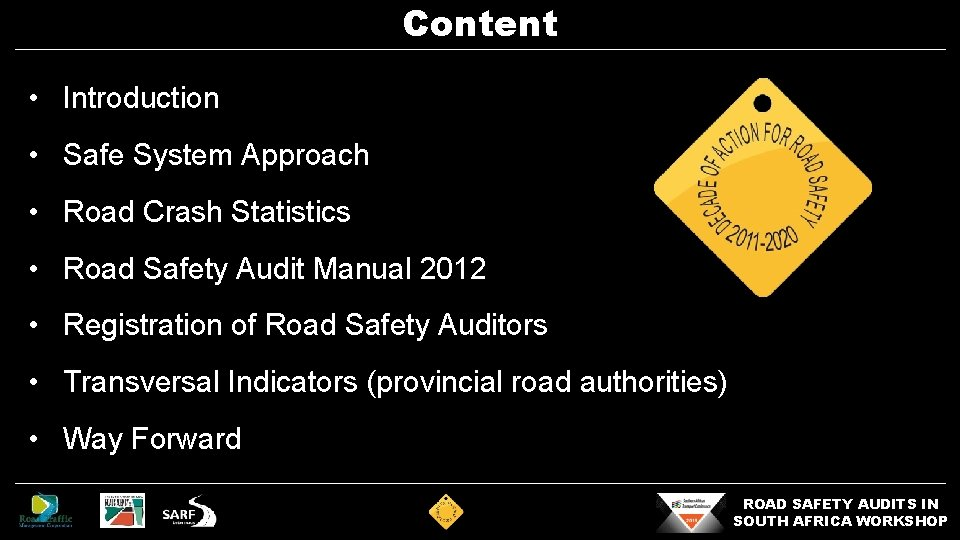 Content • Introduction • Safe System Approach • Road Crash Statistics • Road Safety