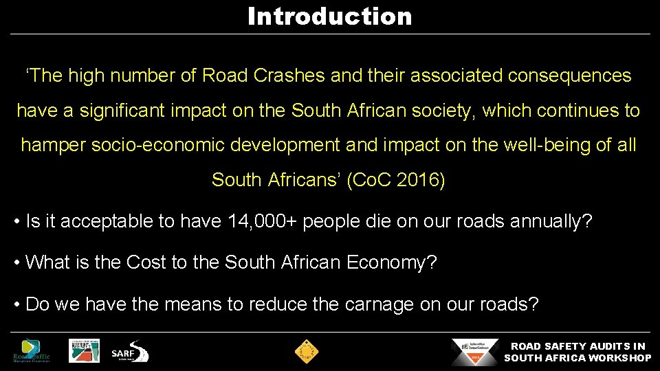 Introduction 'The high number of Road Crashes and their associated consequences have a significant