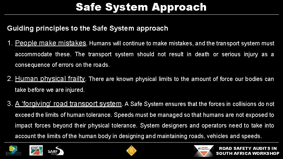 Safe System Approach Guiding principles to the Safe System approach 1. People make mistakes.