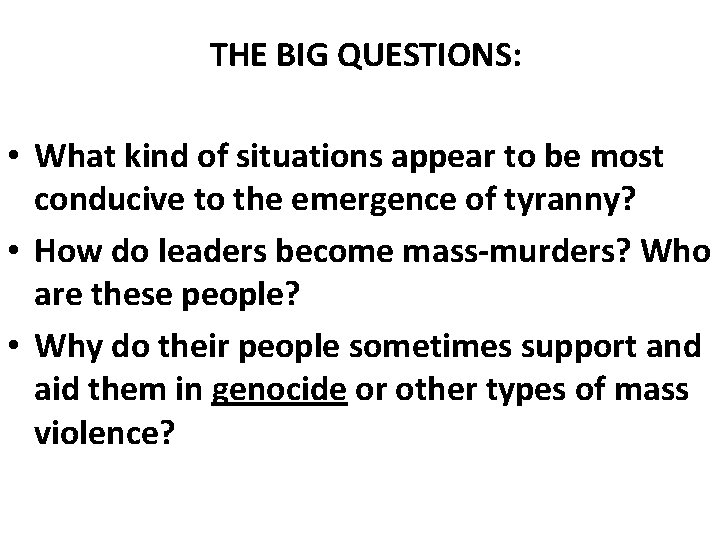 THE BIG QUESTIONS: • What kind of situations appear to be most conducive to