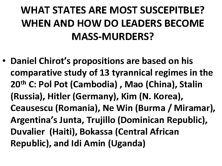 WHAT STATES ARE MOST SUSCEPITBLE? WHEN AND HOW DO LEADERS BECOME MASS-MURDERS? • Daniel
