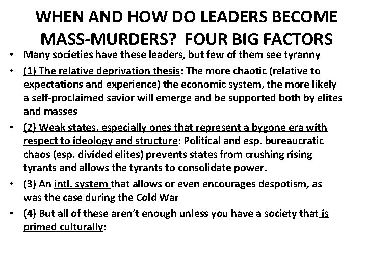 WHEN AND HOW DO LEADERS BECOME MASS-MURDERS? FOUR BIG FACTORS • Many societies have