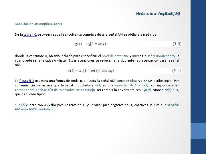 Modulación en Amplitud (AM) De la tabla 4 -1 se observa que la envolvente