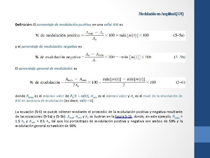 Modulación en Amplitud (AM) Definición: El porcentaje de modulación positiva en una señal AM