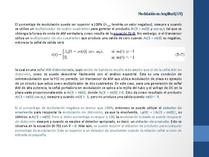 Modulación en Amplitud (AM) El porcentaje de modulación puede ser superior a 100% (Amín