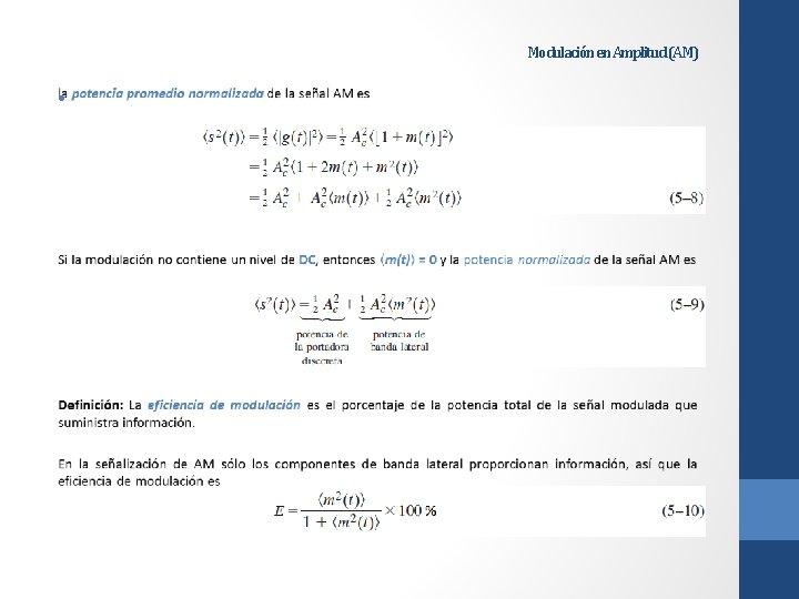 Modulación en Amplitud (AM) •