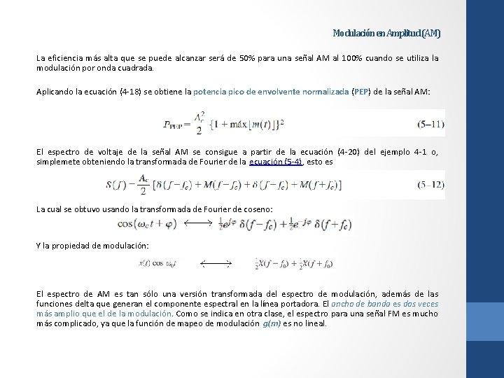 Modulación en Amplitud (AM) La eficiencia más alta que se puede alcanzar será de