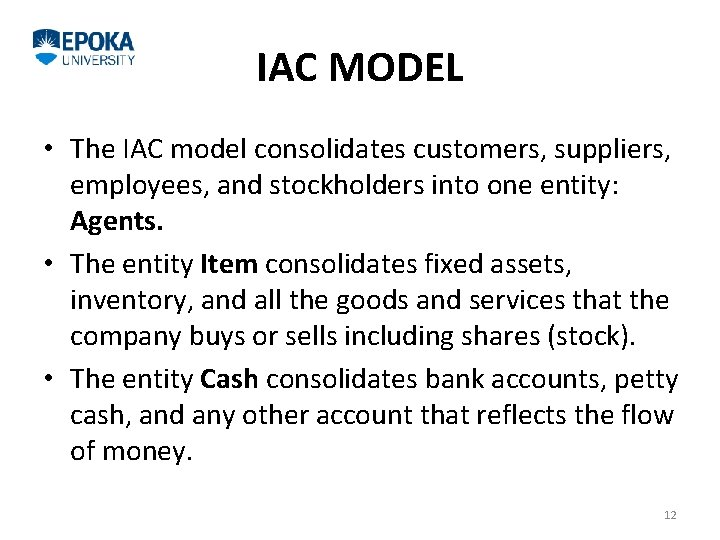 IAC MODEL • The IAC model consolidates customers, suppliers, employees, and stockholders into one
