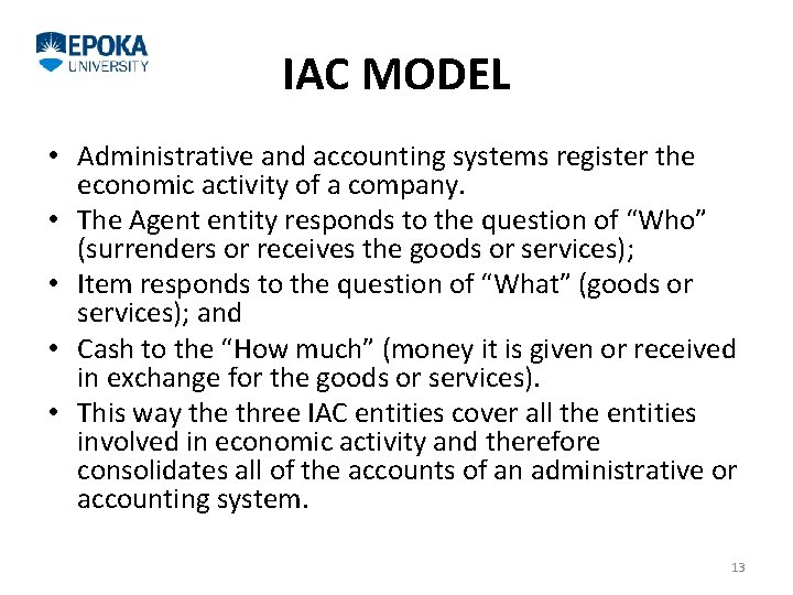 IAC MODEL • Administrative and accounting systems register the economic activity of a company.