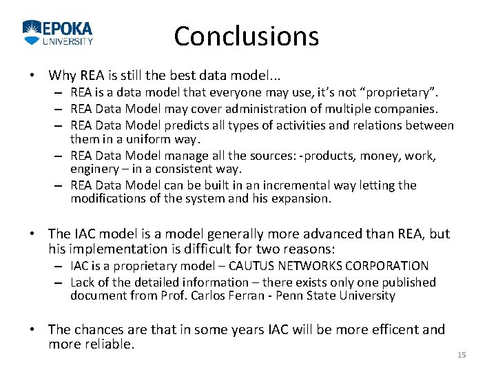 Conclusions • Why REA is still the best data model. . . – REA