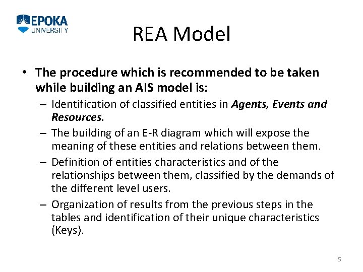 REA Model • The procedure which is recommended to be taken while building an