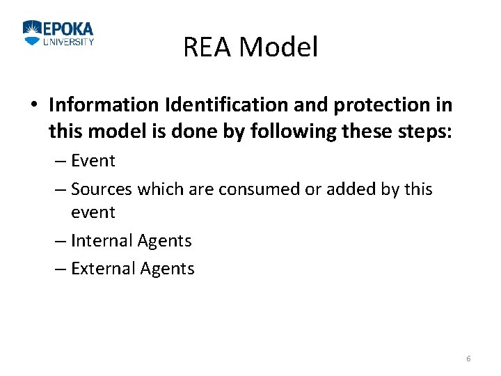 REA Model • Information Identification and protection in this model is done by following