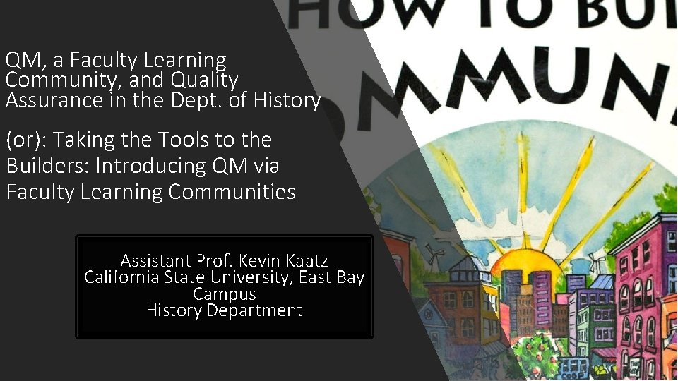 QM, a Faculty Learning Community, and Quality Assurance in the Dept. of History (or):