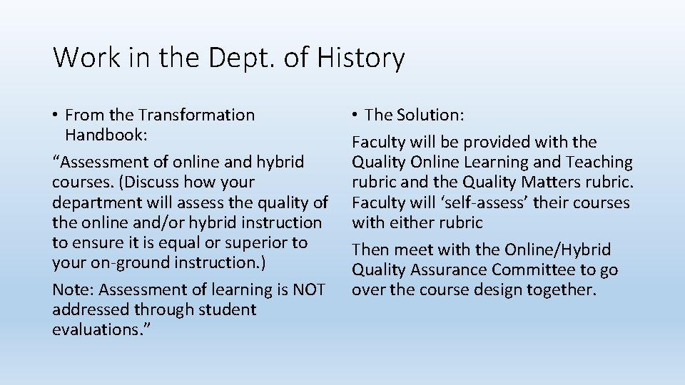 """Work in the Dept. of History • From the Transformation Handbook: """"Assessment of online"""