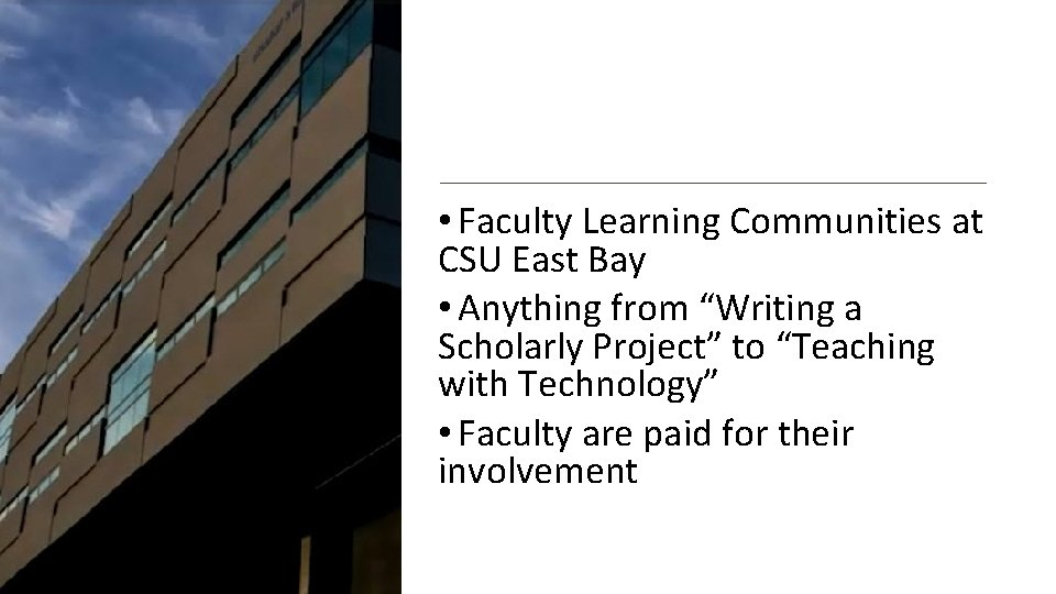 """• Faculty Learning Communities at CSU East Bay • Anything from """"Writing a"""