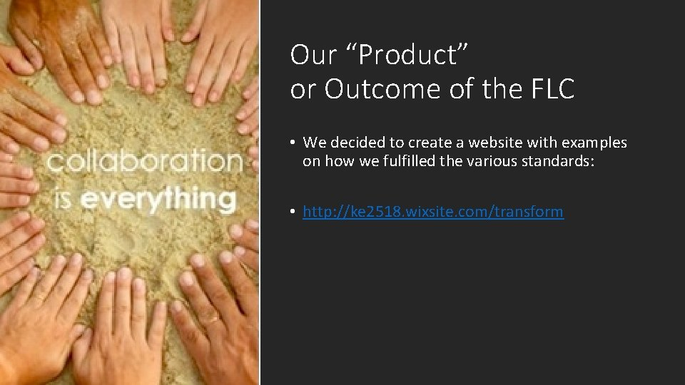 """Our """"Product"""" or Outcome of the FLC • We decided to create a website"""