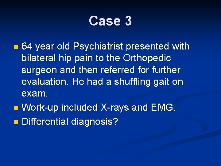 Case 3 64 year old Psychiatrist presented with bilateral hip pain to the Orthopedic