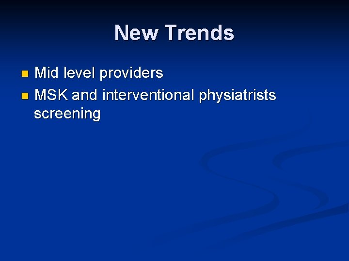 New Trends Mid level providers n MSK and interventional physiatrists screening n
