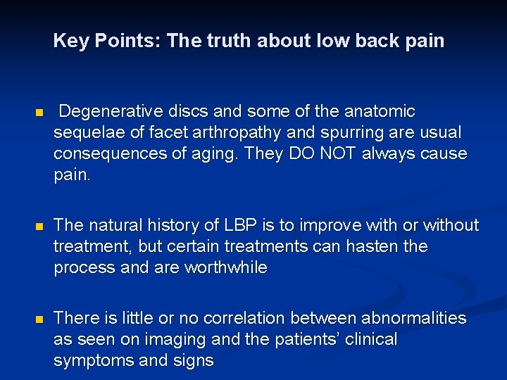 Key Points: The truth about low back pain n Degenerative discs and some of