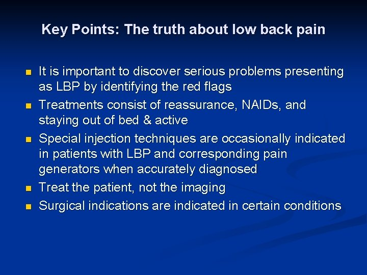 Key Points: The truth about low back pain n n It is important to