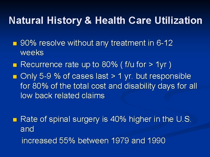 Natural History & Health Care Utilization n n 90% resolve without any treatment in