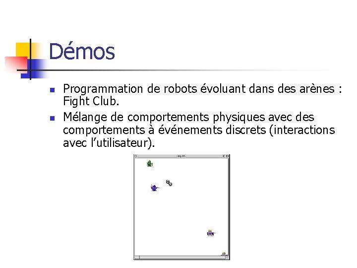 Démos n n Programmation de robots évoluant dans des arènes : Fight Club. Mélange