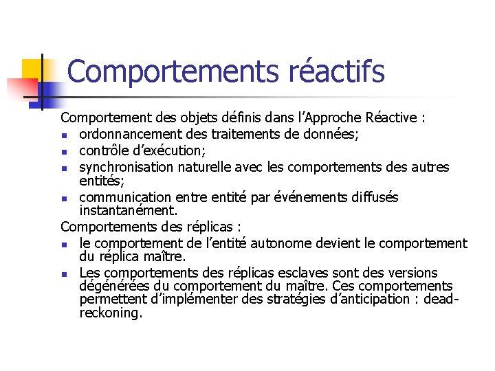 Comportements réactifs Comportement des objets définis dans l'Approche Réactive : n ordonnancement des traitements