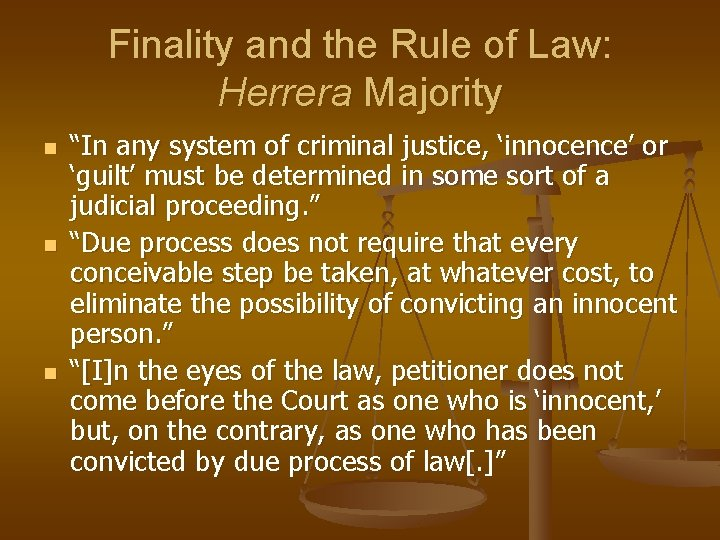 """Finality and the Rule of Law: Herrera Majority n n n """"In any system"""