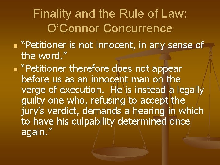 """Finality and the Rule of Law: O'Connor Concurrence n n """"Petitioner is not innocent,"""