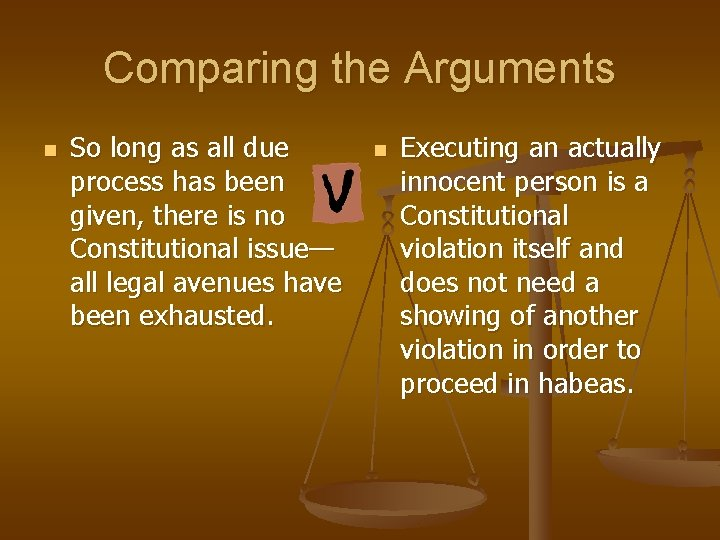 Comparing the Arguments n So long as all due process has been given, there