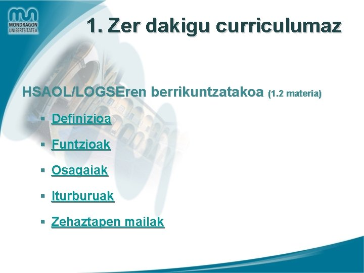 1. Zer dakigu curriculumaz HSAOL/LOGSEren berrikuntzatakoa (1. 2 materia) § Definizioa § Funtzioak §