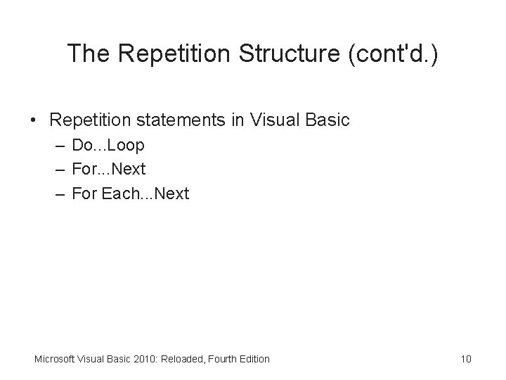 The Repetition Structure (cont'd. ) • Repetition statements in Visual Basic – Do. .