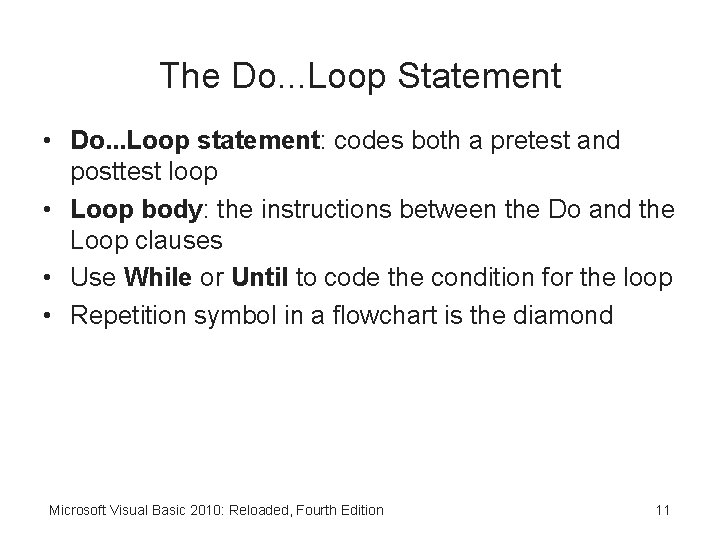 The Do. . . Loop Statement • Do. . . Loop statement: codes both