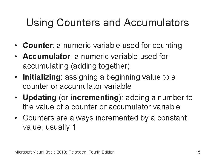Using Counters and Accumulators • Counter: a numeric variable used for counting • Accumulator: