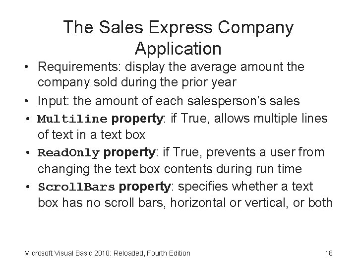 The Sales Express Company Application • Requirements: display the average amount the company sold