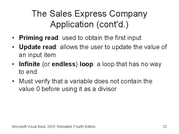 The Sales Express Company Application (cont'd. ) • Priming read: used to obtain the