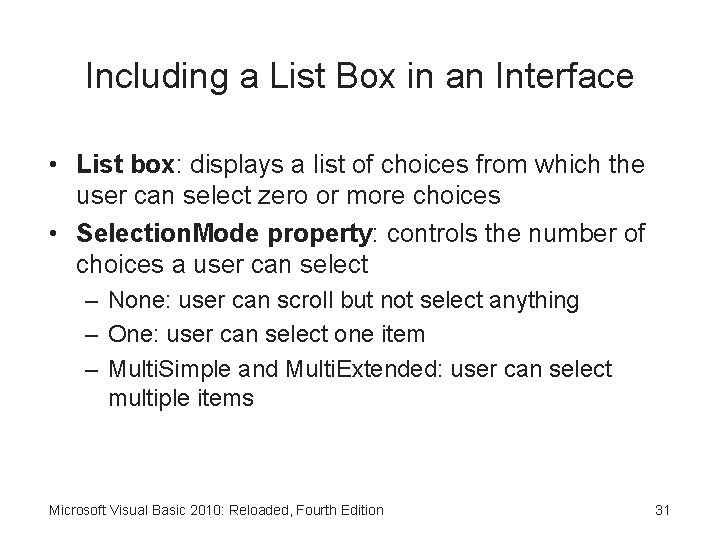 Including a List Box in an Interface • List box: displays a list of