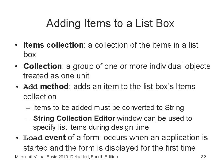 Adding Items to a List Box • Items collection: a collection of the items