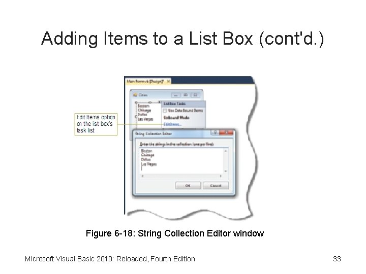 Adding Items to a List Box (cont'd. ) Figure 6 -18: String Collection Editor