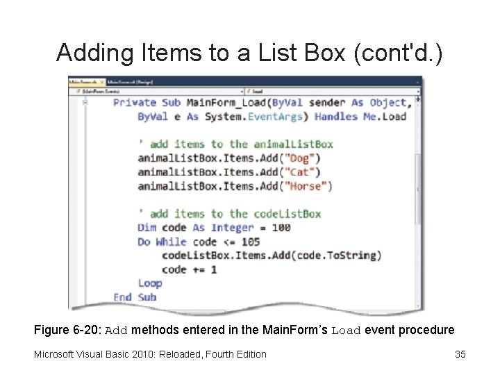 Adding Items to a List Box (cont'd. ) Figure 6 -20: Add methods entered