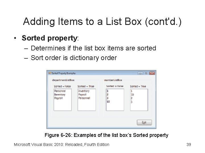 Adding Items to a List Box (cont'd. ) • Sorted property: – Determines if