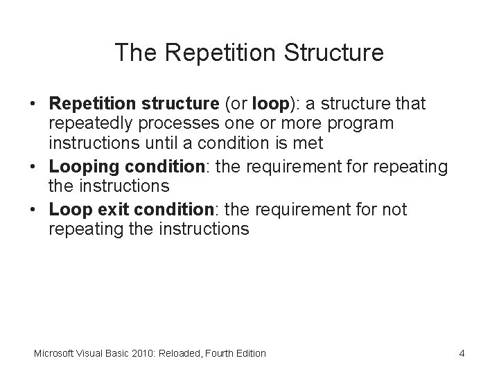 The Repetition Structure • Repetition structure (or loop): a structure that repeatedly processes one
