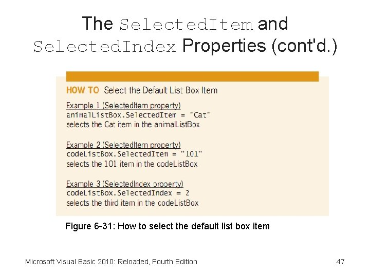 The Selected. Item and Selected. Index Properties (cont'd. ) Figure 6 -31: How to