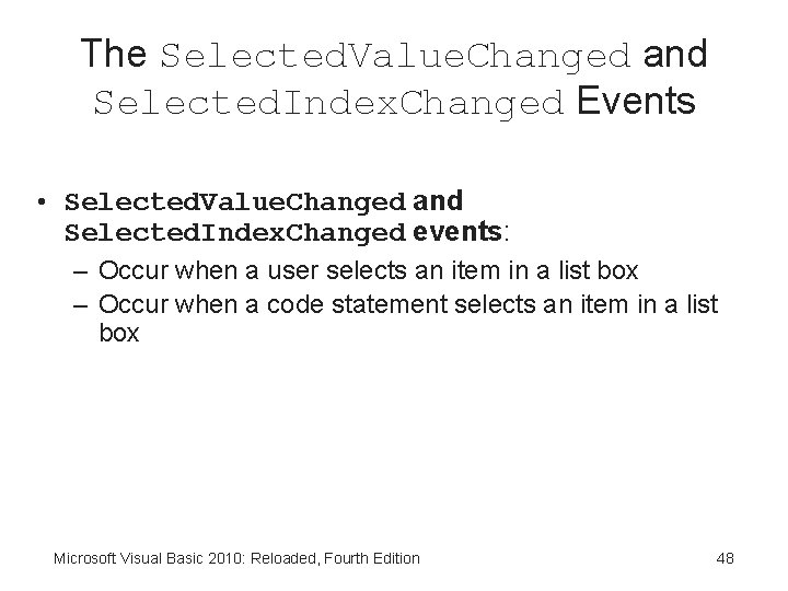 The Selected. Value. Changed and Selected. Index. Changed Events • Selected. Value. Changed and