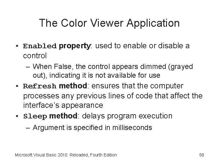 The Color Viewer Application • Enabled property: used to enable or disable a control